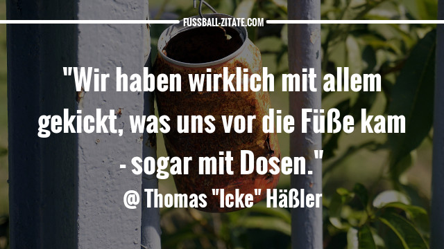 thomas-häßler-dose_zitate