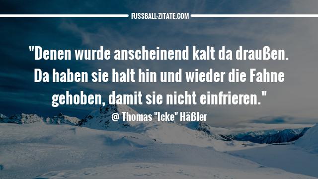 thomas-häßler-kalt_zitate