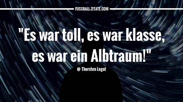 thorsten-legat_alptraum_fussballzitate