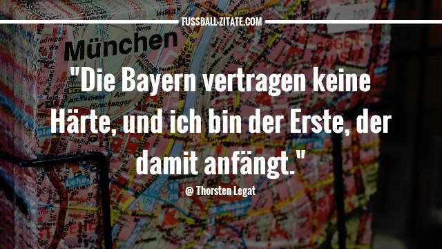 thorsten-legat_münchen_fussballzitate