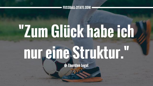 thorsten-legat_struktur_fussballzitate