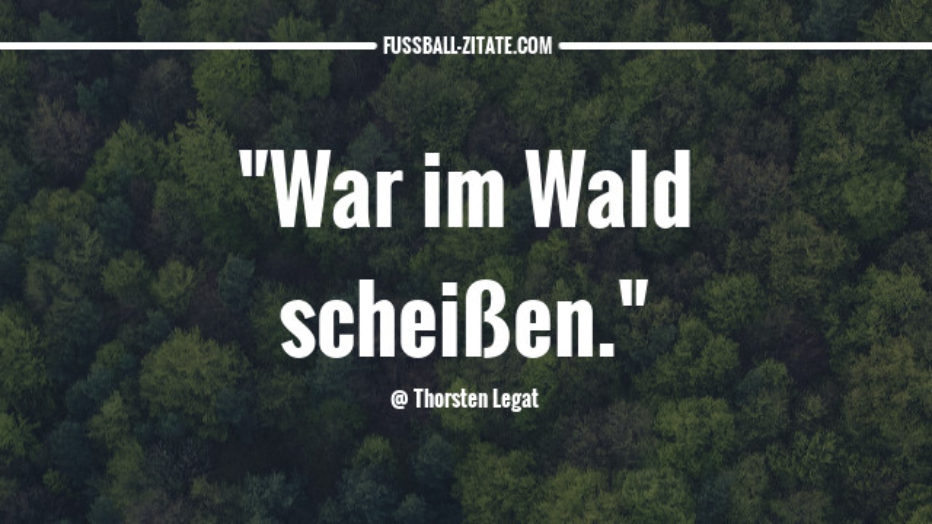 thorsten-legat_wald_fussballzitate.jpg